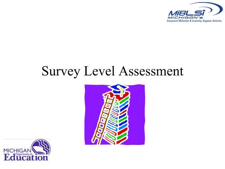 survey level assessment