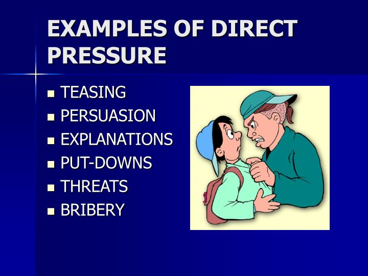 EXAMPLES OF DIRECT PRESSURE