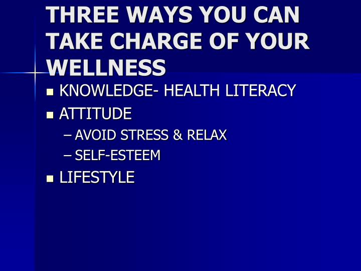 THREE WAYS YOU CAN TAKE CHARGE OF YOUR WELLNESS