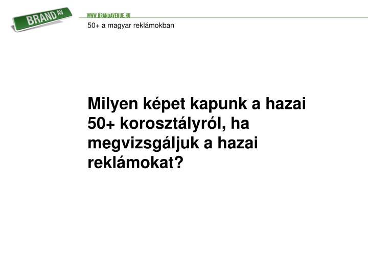 50+ a magyar reklámokban