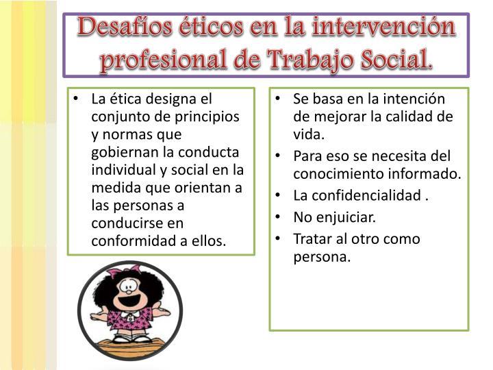 Desafíos éticos en la intervención profesional de Trabajo Social.