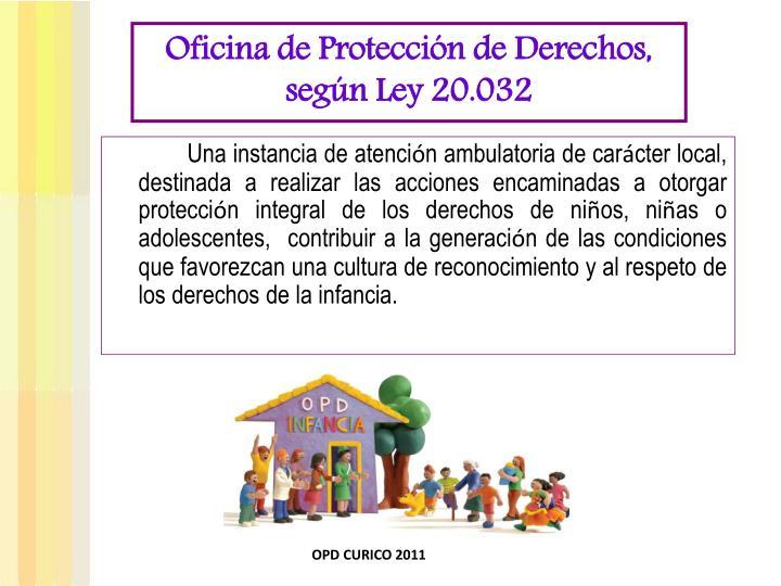 Oficina de Protección de Derechos, según Ley 20.032