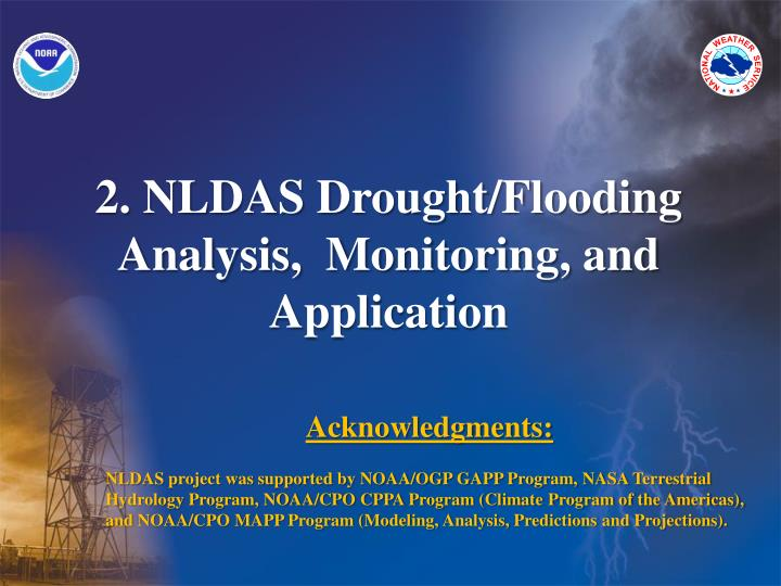 2. NLDAS Drought/Flooding Analysis,  Monitoring, and Application