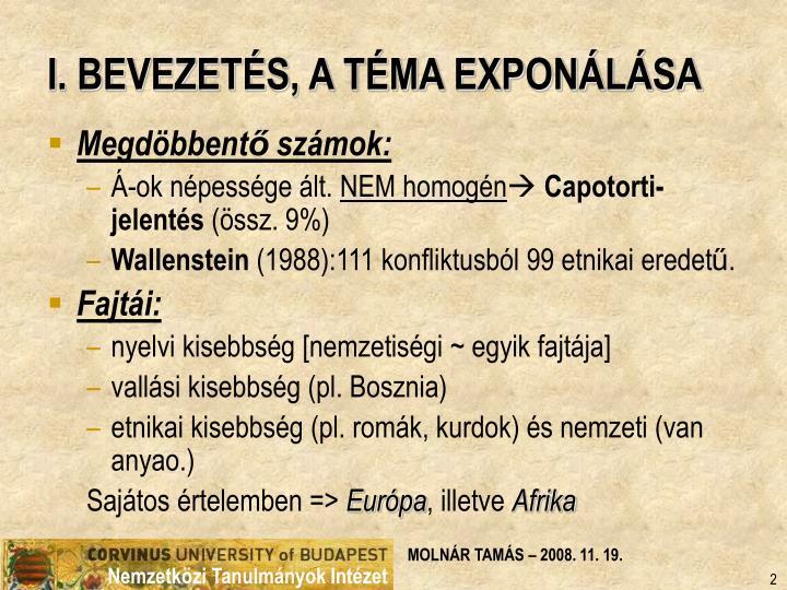 I. BEVEZETÉS, A TÉMA EXPONÁLÁSA