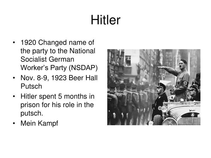 1920 Changed name of the party to the National Socialist German Worker's Party (NSDAP)