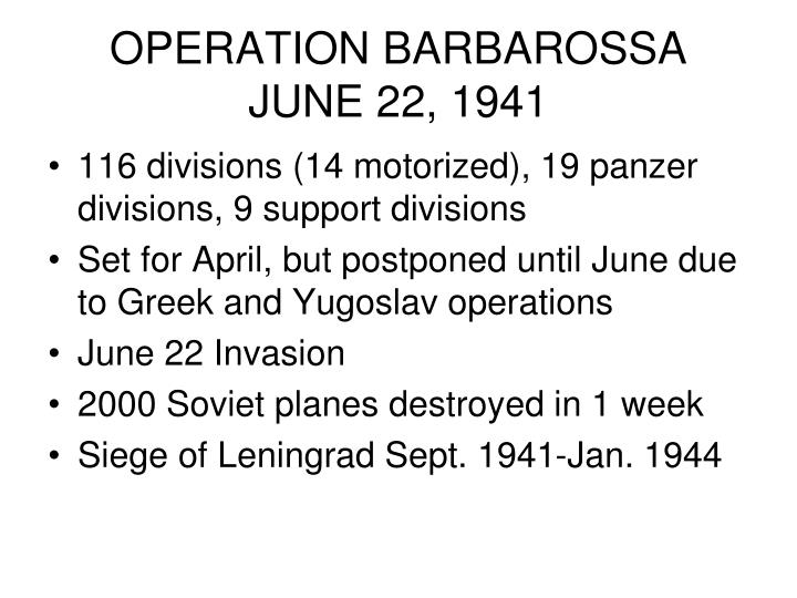 OPERATION BARBAROSSA JUNE 22, 1941