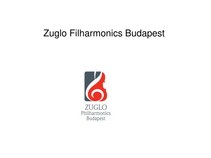 Zuglo Filharmonics Budapest