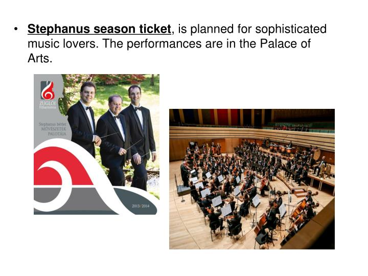 Stephanus season ticket