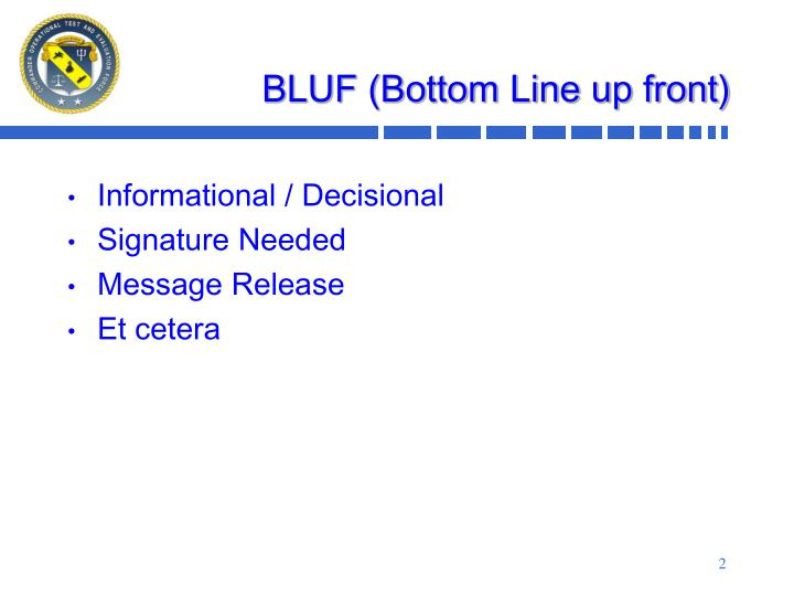 Bluf bottom line up front