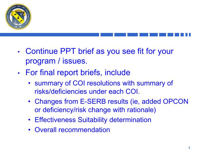 Continue PPT brief as you see fit for your program / issues.