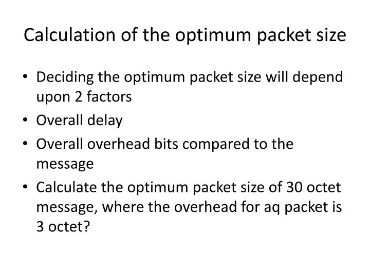 Calculation of the optimum packet size