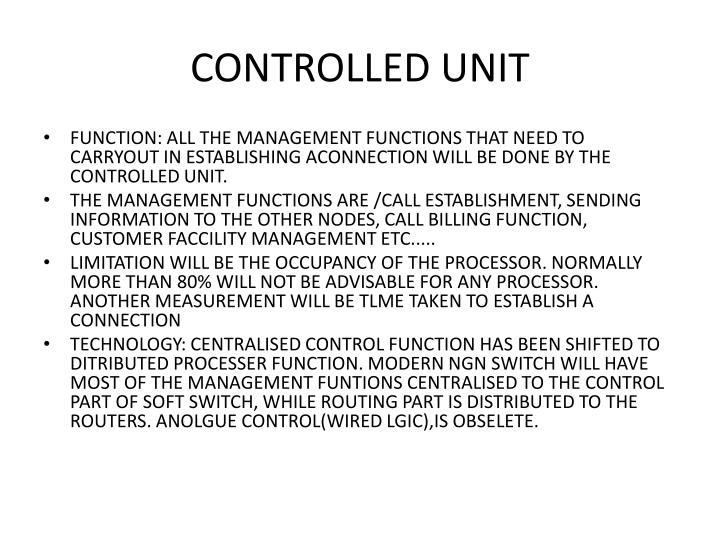 CONTROLLED UNIT