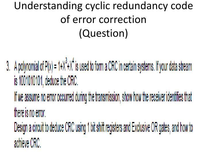 Understanding cyclic redundancy code of error correction