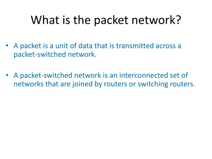 What is the packet network?