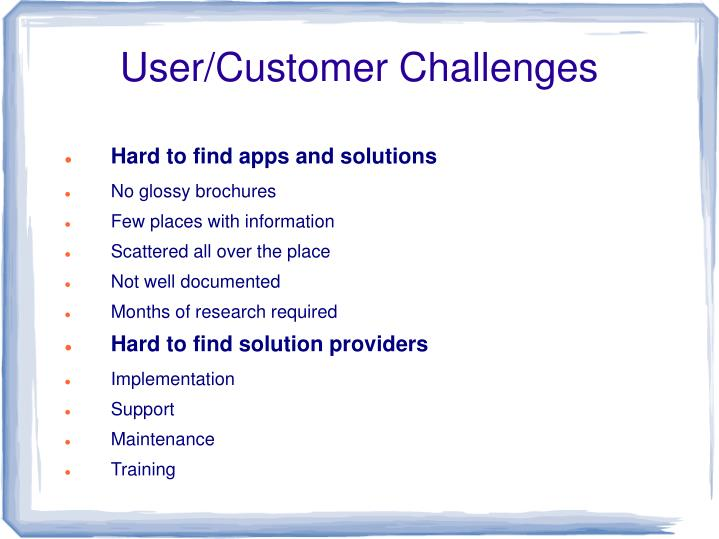 User/Customer Challenges