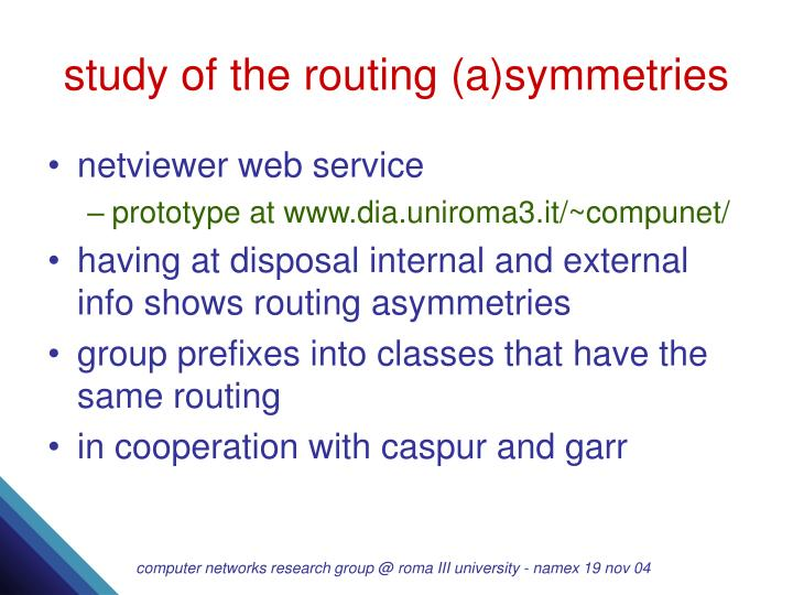 study of the routing (a)symmetries