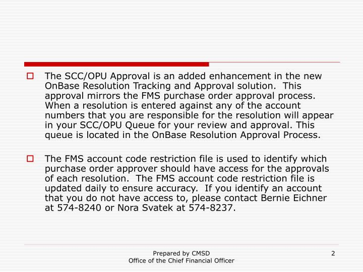 The SCC/OPU Approval is an added enhancement in the new OnBase Resolution Tracking and Approval solu...