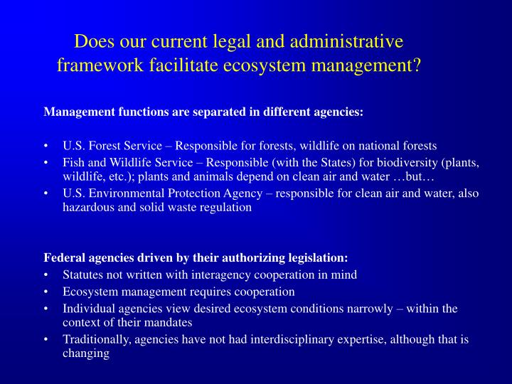 Does our current legal and administrative framework facilitate ecosystem management?