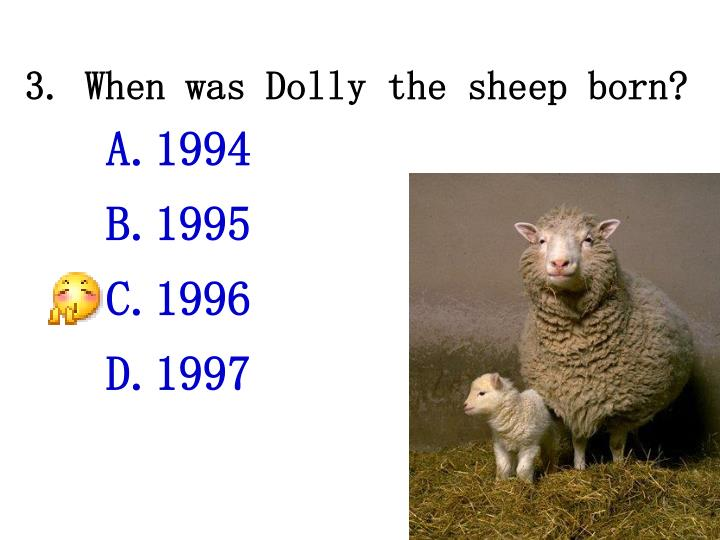 3. When was Dolly the sheep born?