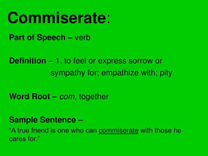 Commiserate