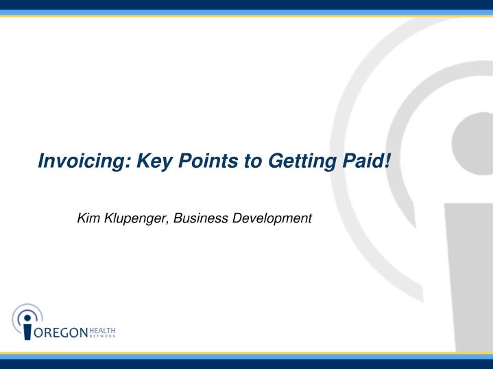 Invoicing: Key Points to Getting Paid!