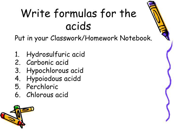 Write formulas for the acids