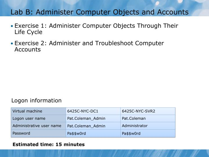Lab B: Administer Computer Objects and Accounts