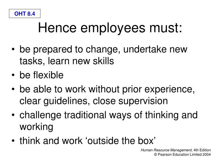 be prepared to change, undertake new tasks, learn new skills