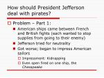 how should president jefferson deal with pirates