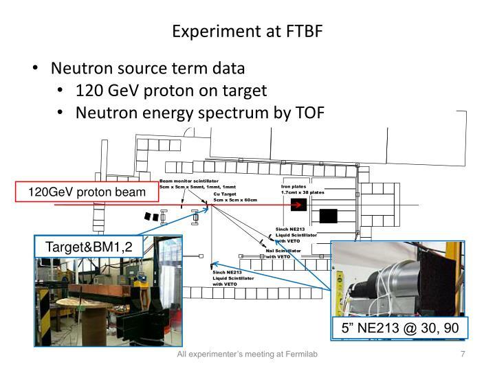 Experiment at FTBF
