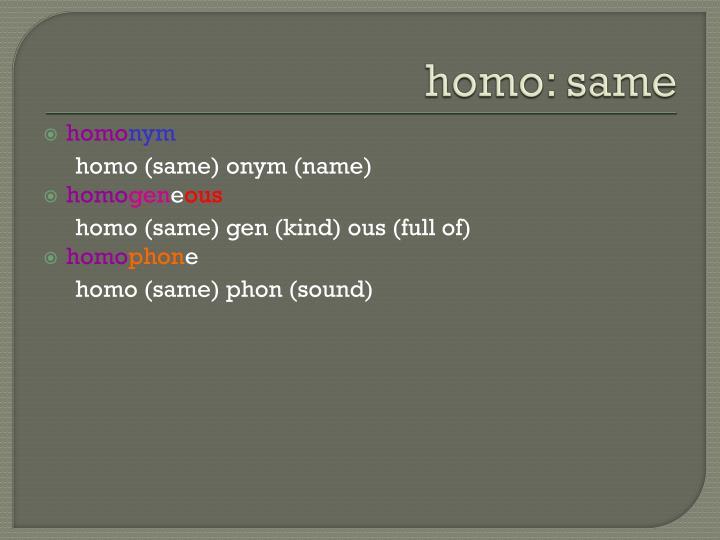 homo: same