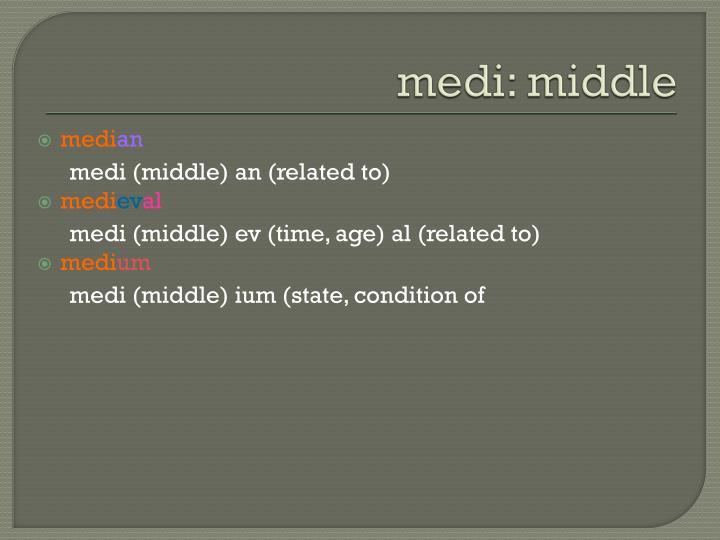 medi: middle
