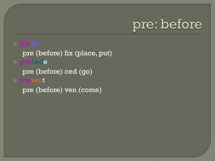 pre: before