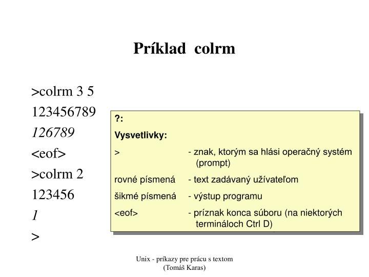 Príklad  colrm