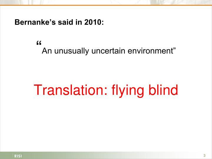 Bernanke's said in 2010: