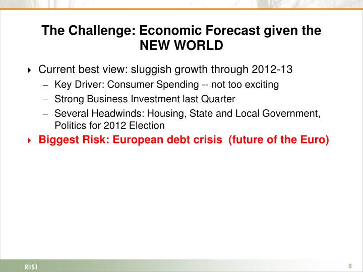 The Challenge: Economic Forecast given the NEW WORLD