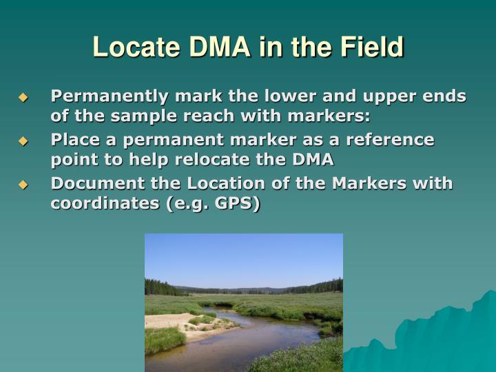 Locate DMA in the Field