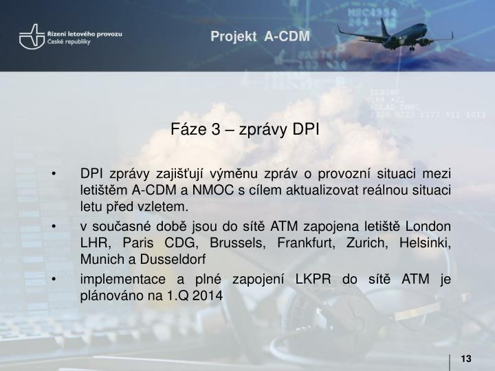 Fáze 3 – zprávy DPI