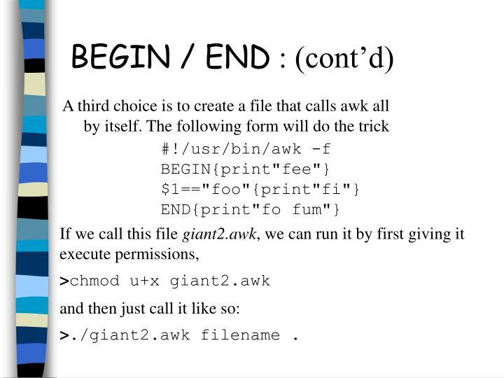 BEGIN / END