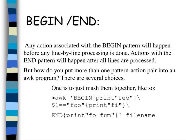BEGIN /END
