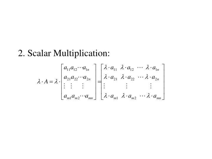 2. Scalar Multiplication: