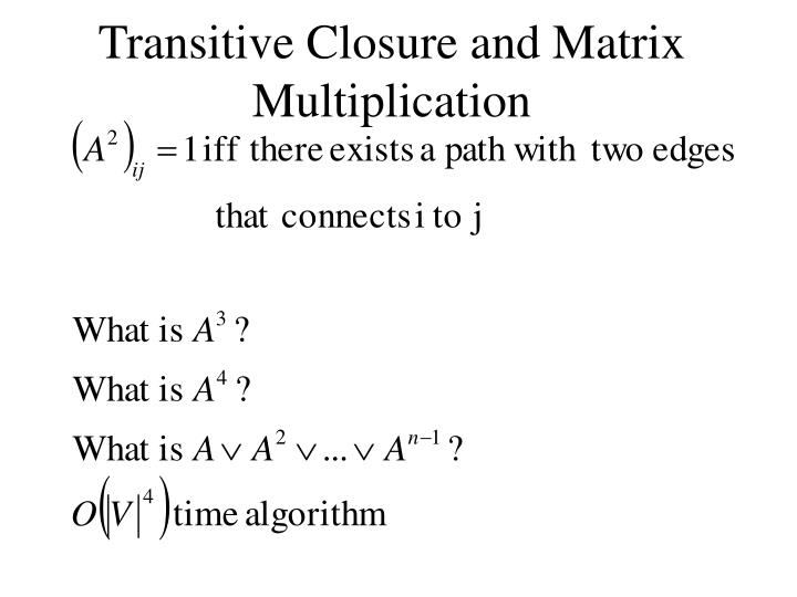 Transitive Closure and Matrix Multiplication