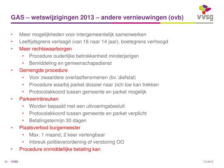 GAS – wetswijzigingen 2013 – andere vernieuwingen (ovb)