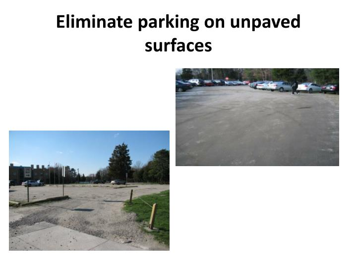 Eliminate parking on unpaved surfaces