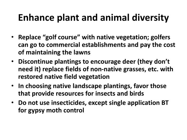 Enhance plant and animal diversity