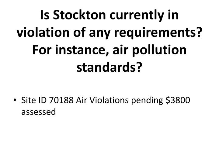 Is Stockton currently in violation of any requirements? For instance, air pollution standards