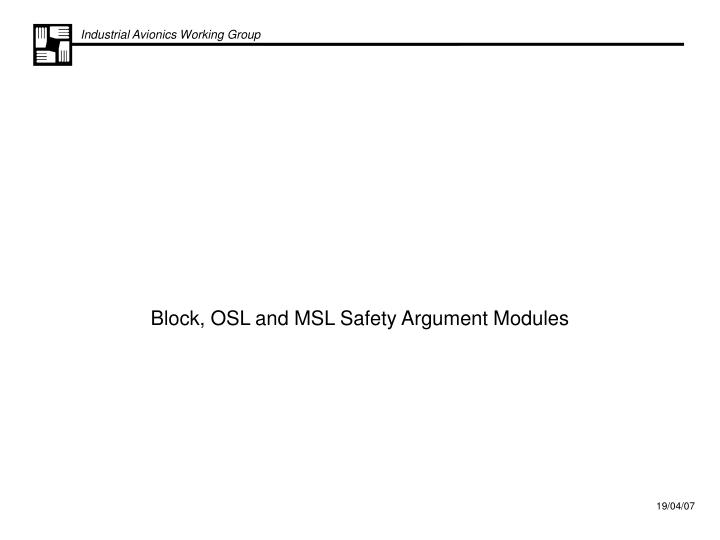 block osl and msl safety argument modules