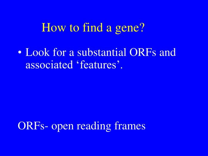 How to find a gene?