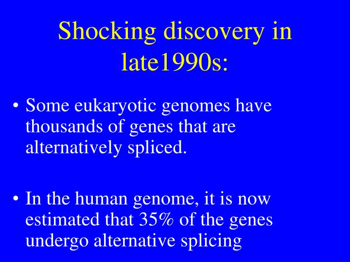 Shocking discovery in late1990s: