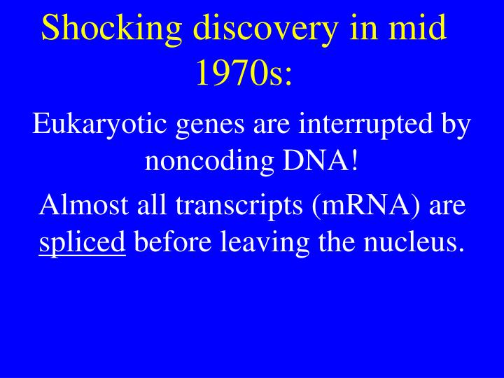 Shocking discovery in mid 1970s: